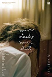 Watch Free Never Steady, Never Still (2017)