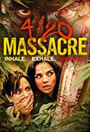 Watch Free 4/20 Massacre (2018)