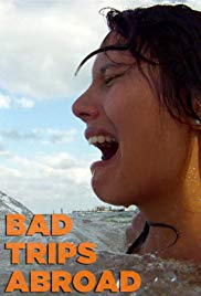 Watch Free Bad Trips Abroad (2013 )