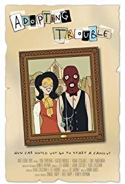 Watch Free Adopting Trouble (2016)