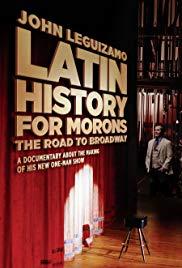 Watch Free Latin History for Morons: John Leguizamos Road to Broadway (2018)