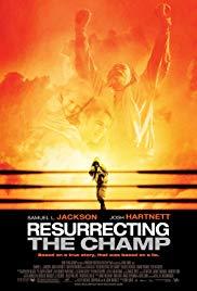 Watch Free Resurrecting the Champ (2007)