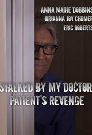 Watch Free Stalked by My Doctor: Patients Revenge (2018)