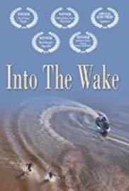 Watch Free Into the Wake (2012)