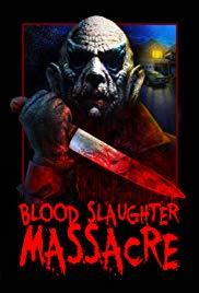 Watch Free Blood Slaughter Massacre (2013)