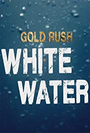 Watch Free Gold Rush: White Water (2018 )