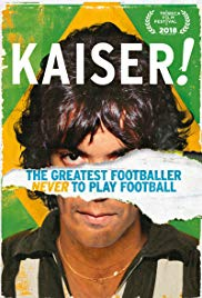 Watch Free Kaiser: The Greatest Footballer Never to Play Football (2018)
