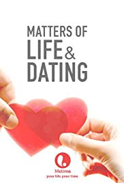 Watch Free Matters of Life & Dating (2007)