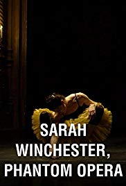 Watch Free Sarah Winchester, Phantom Opera (2016)
