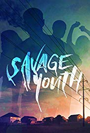 Watch Free Savage Youth (2018)