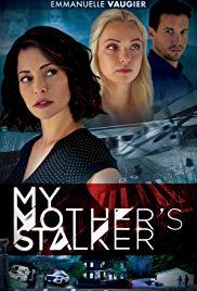 Watch Free My Mothers Stalker (2018)