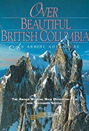 Watch Free Over Beautiful British Columbia: An Aerial Adventure (2002)