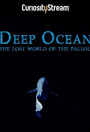 Watch Free Deep Ocean: The Lost World of the Pacific (2015)
