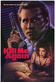 Watch Free Kill Me Again (1989)