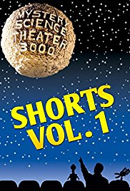 Watch Free Mystery Science Theater 3000: Shorts Vol 1 (2016)