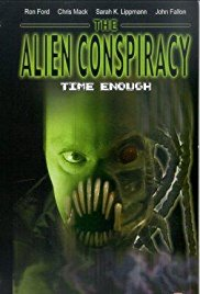 Watch Free Time Enough: The Alien Conspiracy (2002)