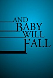 Watch Free And Baby Will Fall (2011)
