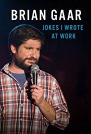 Watch Free Brian Gaar: Jokes I Wrote at Work (2015)