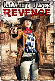 Watch Free Calamity Janes Revenge (2015)