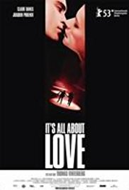 Watch Full Movie :Its All About Love (2003)