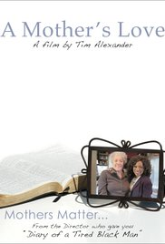 Watch Free Tim Alexanders A Mothers Love (2011)