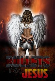 Watch Free Bullets for Jesus (2015)