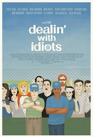 Watch Free Dealin with Idiots (2013)