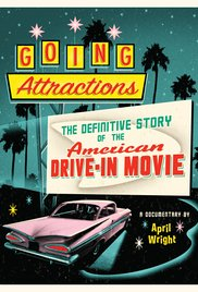 Watch Free Going Attractions: The Definitive Story of the American Drivein Movie (2013)