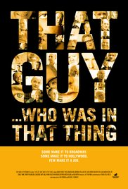 Watch Free That Guy ... Who Was in That Thing 1 (2012)