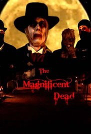 Watch Free The Magnificent Dead (2010)