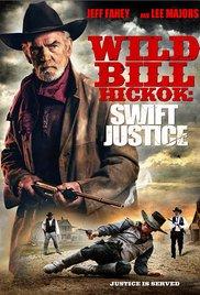 Watch Free Wild Bill Hickok: Swift Justice (2016)