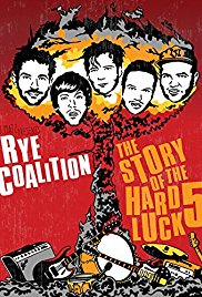 Watch Free Rye Coalition: The Story of the Hard Luck 5 (2014)